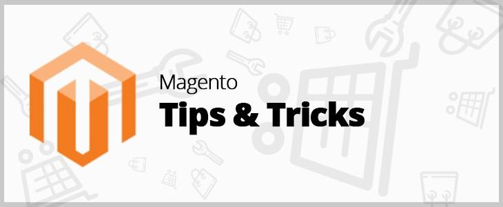 Magento Tips & Tricks