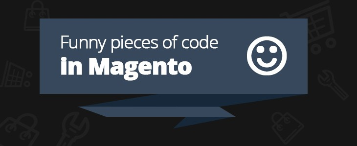 Funny pieces of code in Magento