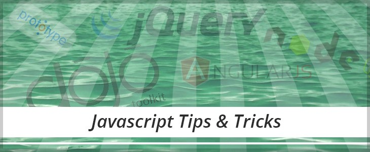 Javascript Tips & Tricks