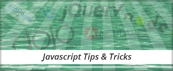 Javascript Tips & Tricks